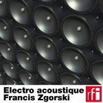 Electro acoustic Francis Zgorski